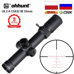 Ohhunt LR 2,4-15X32 IR 35mm Tubo compacto caza Riflescopes vidrio grabado retícula roja iluminada mira de reinicio de bloqueo