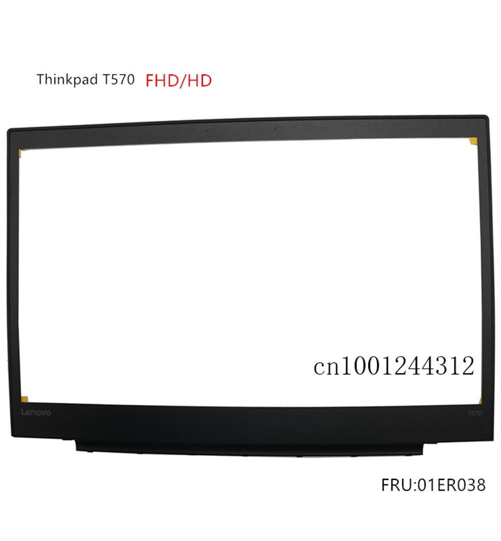 New Original For Lenovo Thinkpad T570 LCD Front Frame Bezel  FHD/HD 01ER038