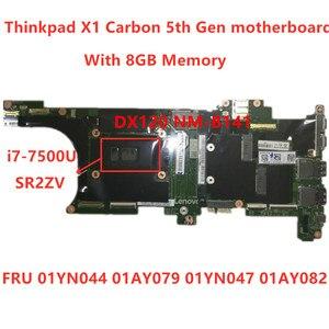 Image 1 - 레노버 Thinkpad X1 탄소 5th Gen I7 7500U 노트북 마더 보드 RMA 8GB FRU01YN044 01AY079 01YN047 01AY082 100% 테스트 ok