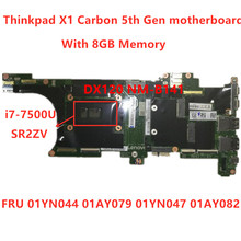 لينوفو ثينك باد X1 الكربون 5th Gen I7 7500U اللوحة الأم للكمبيوتر المحمول RMA 8GB فروت 01yn044 01AY079 01YN047 01AY082 100% اختبار موافق
