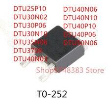 10PCS DTU25P10 DTU30N02 DTU30P06 DTU30N10 DTU35N06 DTU3708 DTU40N03 DTU40N06 DTU40N10 DTU40P10 DTU40P06 DTU50N06 TO-252