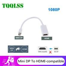 TQQLS Mini DP To HDMI 1080P ทีวีโปรเจคเตอร์ Display Port To HDMI สายเคเบิลอะแดปเตอร์สำหรับ Mac Macbook Pro Air