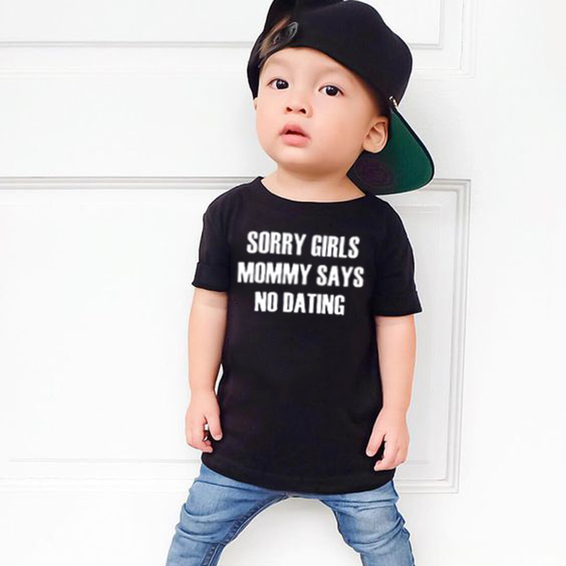 Children Funny T Shirt Sorry Girls Mommy Says No Dating Print Kids Boys T-shirt Toddler Boy Short Sleeve Fashion Casual Tees Top
