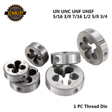 Free Shipping CMCP 1pc UN UNC UNF UNEF 5/16 3/8 7/16 1/2 5/8 3/4 Thread Die Threading Tools Right Hand Screw Die 1 2 28 unef 5 8 24 unef hand tap round die cut hss right hand tapping tool for hand tap tools tapping set