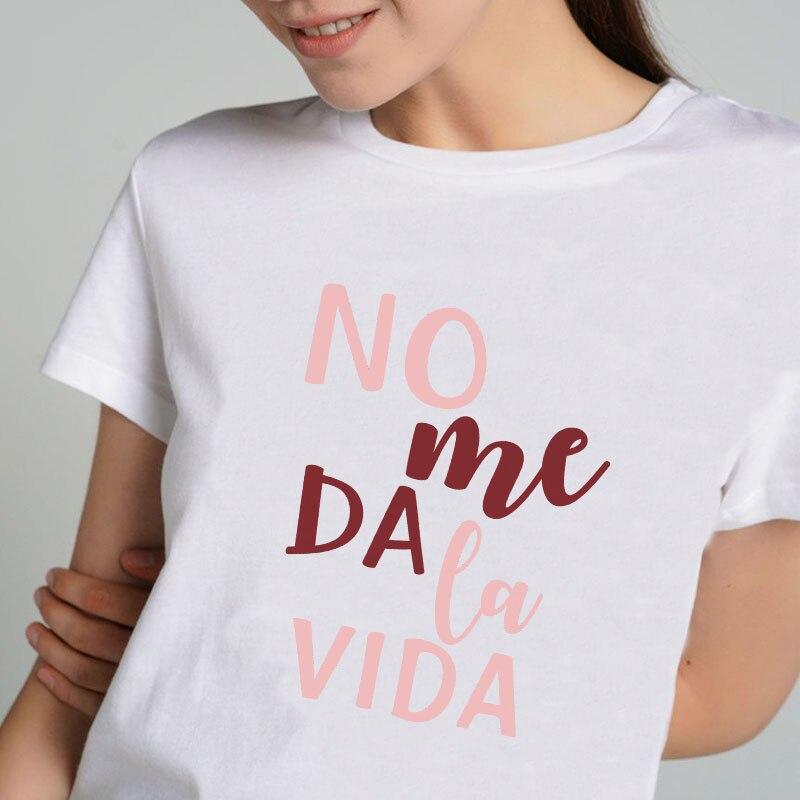 Não me dá vida moda espanhol carta impressão camiseta feminino topo streetwear branco rosa mujer camisetas verão lady tshirt Camisetas    -