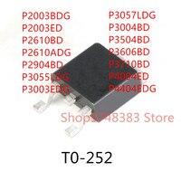 10PCS P2003BDG P2003ED P2610BD P2610ADG P2904BD P3055LDG P3003EDG P3057LDG P3004BD P3504BD P3606BD P3710BD P4004ED P4404EDG