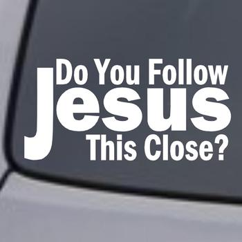 Funny Word Stickers 7.6x15.2cm Do You Follow Jesus This Close Waterproof Car Styling Sticker Decal image