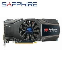 Originale SAPPHIRE HD 6870 1GB di Schede Grafiche GPU AMD Radeon HD6870 1G GDDR5 Schermo Video Carte di PC Del Computer gioco Mappa PCI-E HDMI