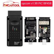 OP COM opcom V1.99 с реальным PIC18F458 FTDI FT232RL чип OBD2 диагностический инструмент OP-COM для Opel, opcom v1.78 45 может быть обновление вспышки