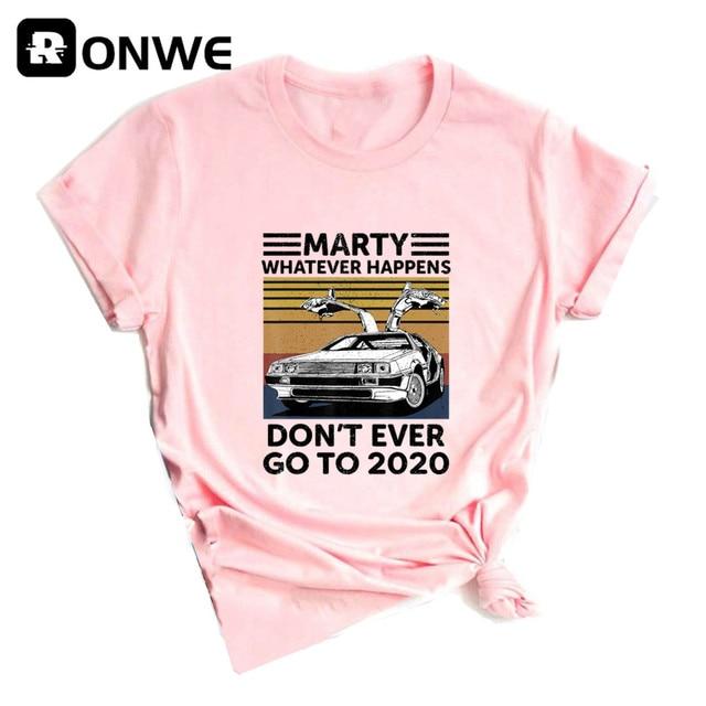 Marty pase lo que pase, no alguna vez ir a 2020 mujeres divertido gráfico T camisa chica Base Camisetas Camiseta de cuello negro dama de la nave de la gota 2
