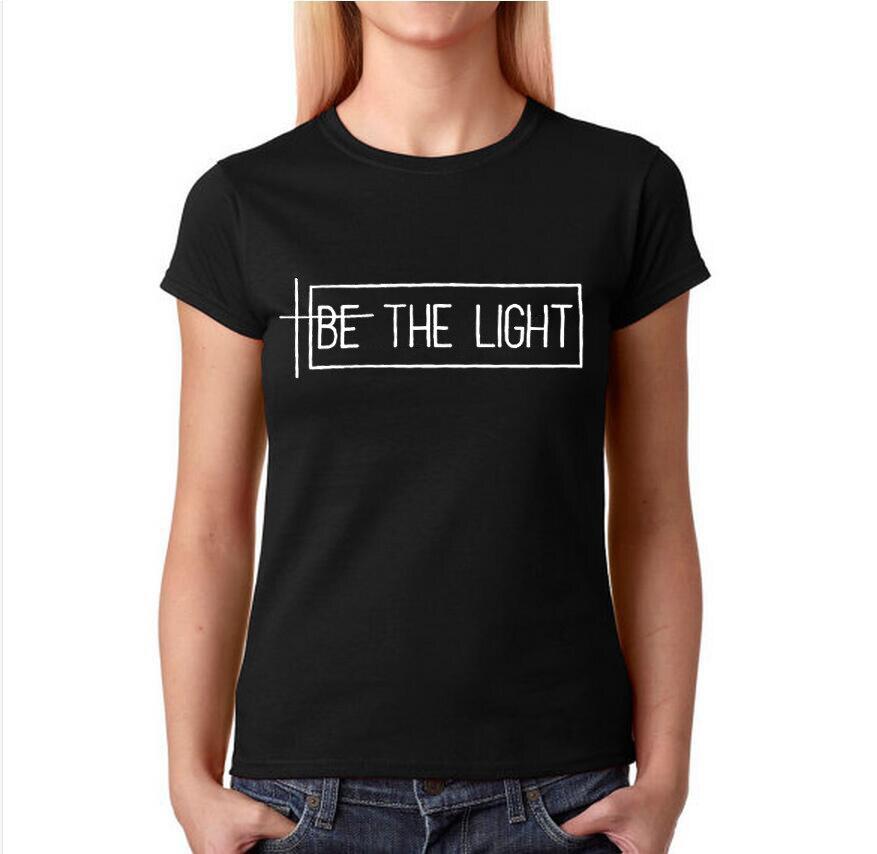 Be The светильник, женская футболка, летняя, новая, модная, Tumblr, Harajuku, поговорка, футболка, черная, белая, панк, футболка, женская