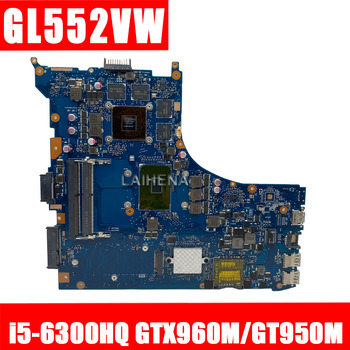 GL552VW Motherboard rev2.0 30PIN i5-6300hq gtx960m/GTX950M For ASUS ZX50V FX51V Laptop motherboard GL552VW Mainboard
