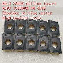 R0.8 SANDV high quality milling insert R390 180608M PM1030/4240 carbide tool, shoulder milling cutter CNC tool цена