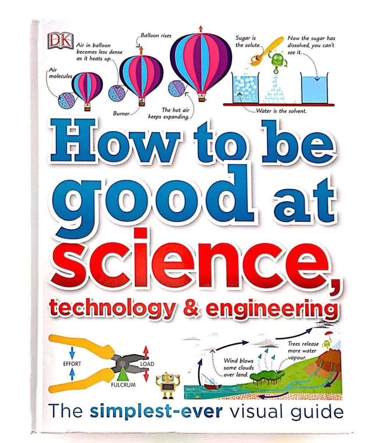 How To Be Good At Science Eechnology & Engineering Book The Simplest-ever Visual Guide Book