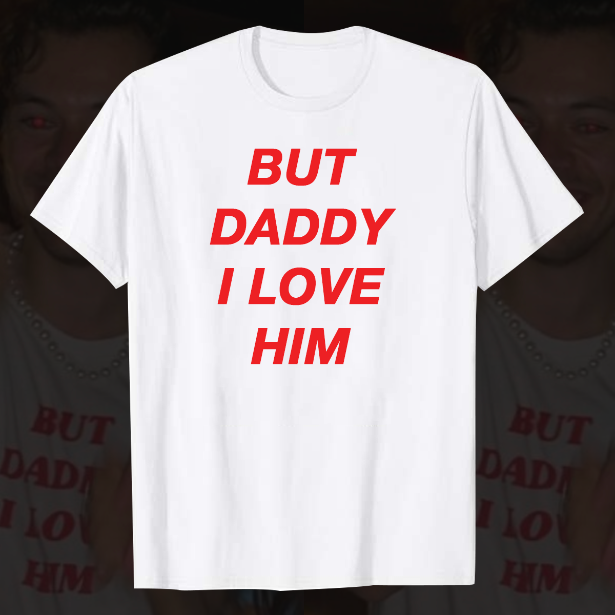 Harry Styles Shirt But Daddy I Love Him Shirt Harry Styles But Daddy I Love Him