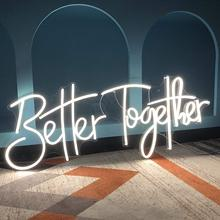19.6X7.8 IN Better together Neon Signs Gift idea USB Acrylic Light Up Lights Sign Room Bedroom Wall Decor LED Sign Bar Party