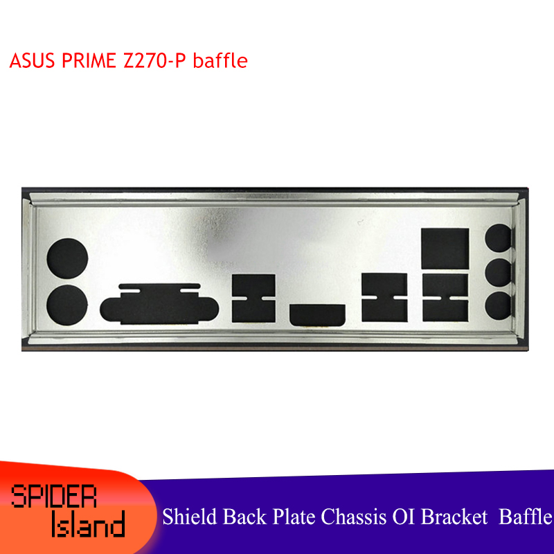 I/O Baffle Shield Back Plate For ASUS PRIME Z270-P Rear Panel Of  Chassic Motherboard OI Bracket