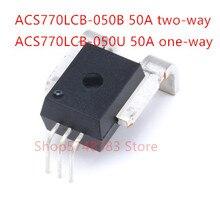1PCS/LOT ACS770 50A ACS770LCB-050B ACS770LCB-050U Two way and one way current sensor