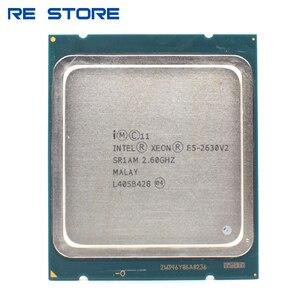 Image 1 - إنتل زيون E5 2630 V2 LGA 2011 معالج وحدة المعالجة المركزية SR1AM 2.6GHz 6 النواة 15M دعم X79 اللوحة