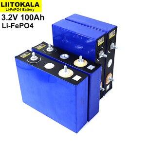 Image 5 - 8 قطعة Liitokala 3.2V 100Ah بطارية LiFePO4 ليثيوم phospha كبيرة قدرة DIY 12V 24V الكهربائية سيارة RV الشمسية الطاقة تخزين نظام