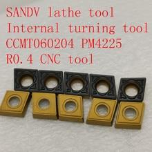 SANDV high quality lathe tool CCMT060204 PM4225 carbide internal turning tool, R0.4 CNC finishing