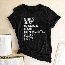 Feminist Feminism T Shirt Girls Just Wanna Have Fundamental Human Rights Letter Print T Shirt Women
