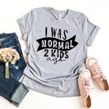 Ero normale 2 bambini fa T-shirt Mom Life donna top Tee festa della mamma regalo per donna donna top Tee moda manica corta Plus Size