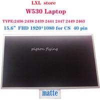 W530 LCD screen for lenovo Thinkpad laptop LCD panel 15.6FHD(1920*1080) 40pin for CS FRU 04W6851 B156HW01 V4 100% test OK A+