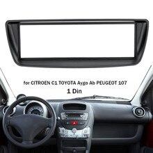 1 Din Car Stereo Radio Fascia Panel Plate Trim Kit Frame for Citroen C1 for Toyota Aygo Ab for Peugeot 107 Interior Trim