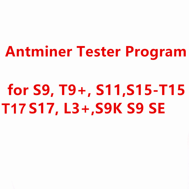 Antminer S9 T9+ S11 S15 T15, T17 S17, S17e T17e, S17 + T17 +, L3+ S9K S9 SE Tester TF card program software