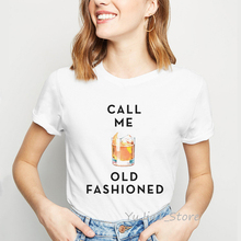 Call Me Old Fashioned Print funny graphic t shirts women cute white tops female t-shirt vintage tshirt women's clothing tumblr