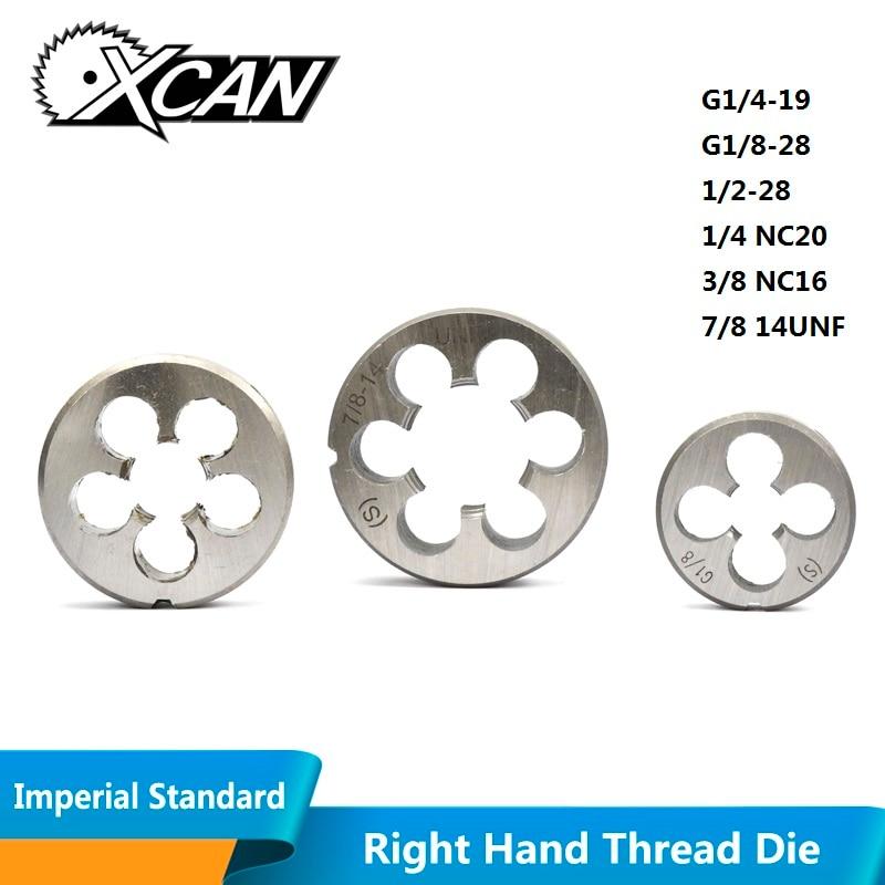 XCAN 1pc G1/4-19 G1/8-28 1/4 NC20 3/8 NC16 7/8 14UNF 1/2-28 UNEF Right Hand Thread Die Machine Screw Die