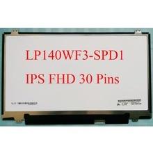 """LP140WF3 SPD1 для LG Matrix 72% NTSC IPS дисплей 14,0 """"светодиодный ЖК экран матовый 30Pin FHD 1920X1080 LP140WF3 (SP)(D1) панель"""