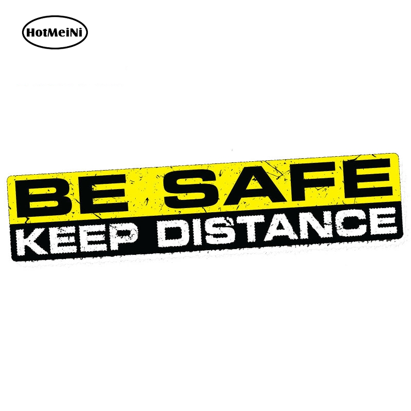 HotMeiNi 15cm X 3cm BE SAFE KEEP DISTANCE Sticker Decal Vinyl Jdm Funny Bumper Car Truck 4x4 Window Waterproof Car Stickers