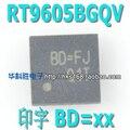Оригинал 5 шт./RT9605BGQV BD = BJ FJ EJ 1B EE FM FG BD =