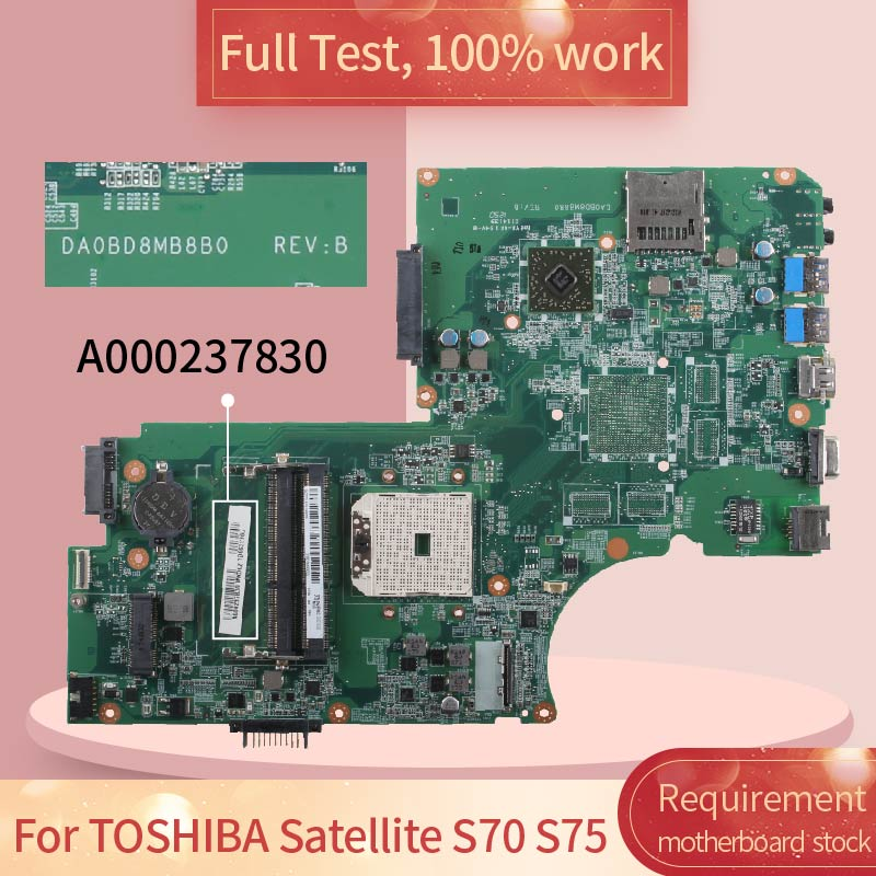 For TOSHIBA Satellite S70 S75 DA0BD8MB8D0 A000237830 motherboard Mainboard full test 100% work