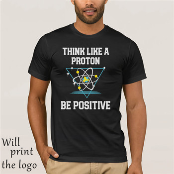 Think like a proton t shirt be positive science geek nerd