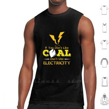 If You Dont Like Coal Dont Use Electricity , Coal Mining For Men Vest Tank Top Cotton Sleeveless American Coal Coal Gift Coal(China)