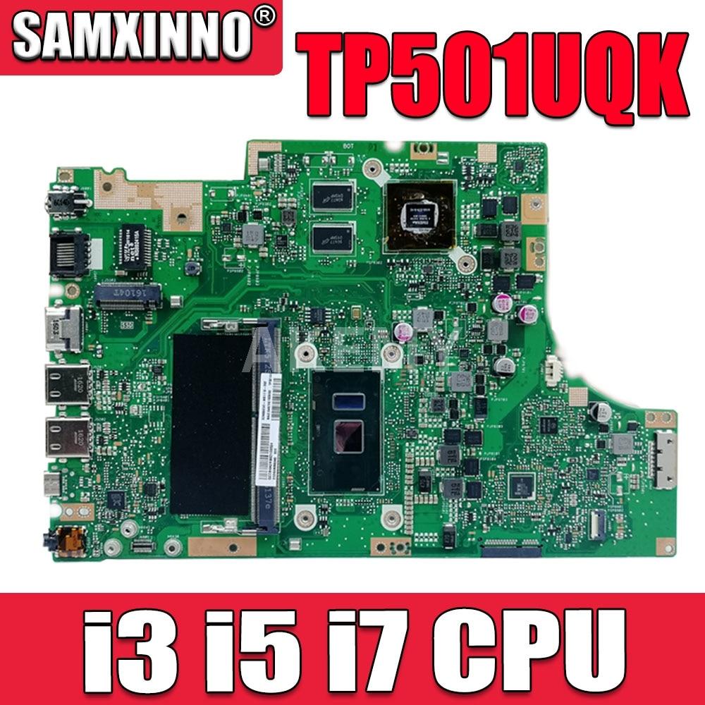 SAMXINNO NEW motherboard For Asus TP501UQK TP501UQ TP501UB TP501U Laptop Mainboard W/ (V2G) GPU 4G/RAM i3 i5 i7 cpu