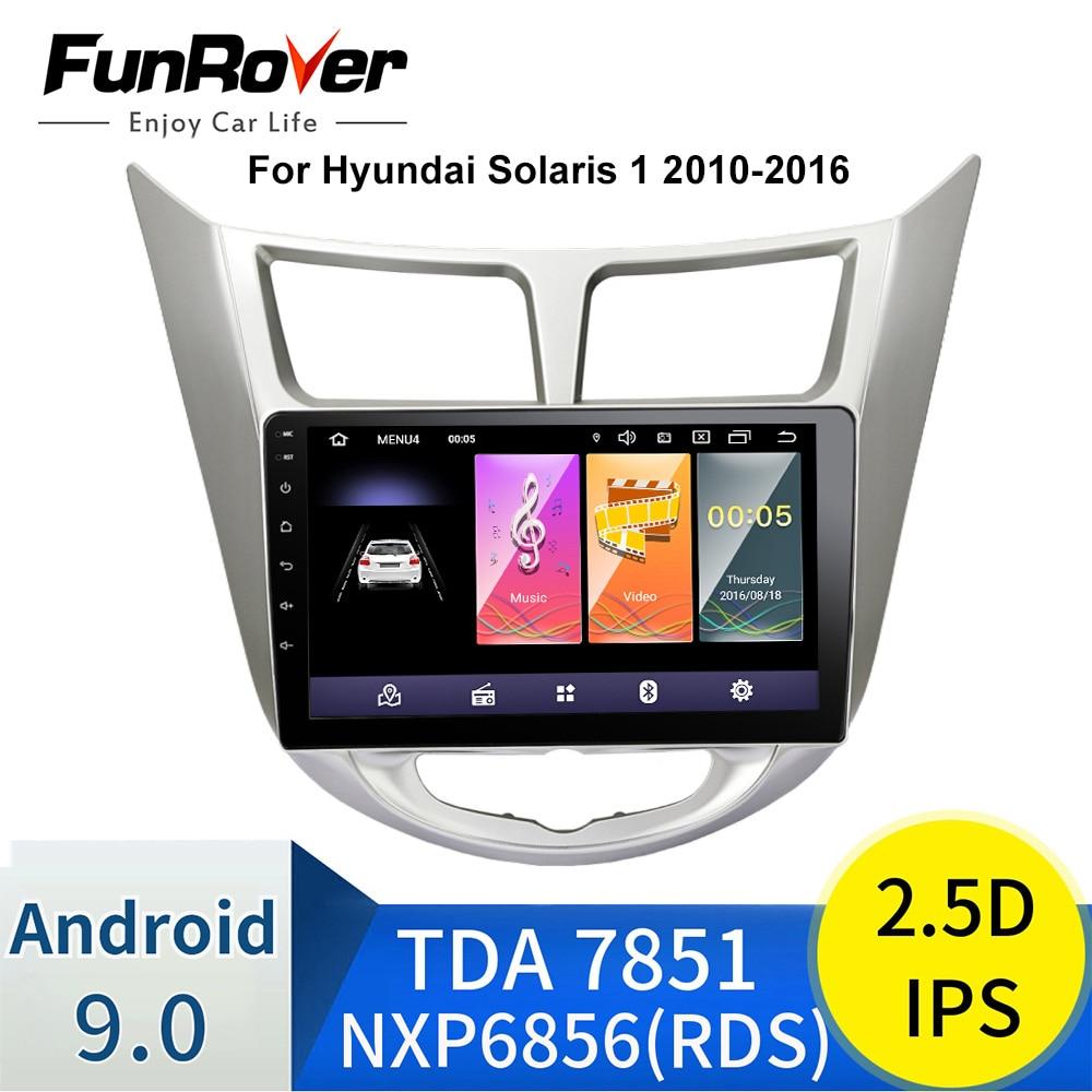 Funrover 2.5D + ips Android 9,0 автомобильный dvd плеер для Hyundai Solaris VERNA 2011 15 радио магнитола видео Gps wifi RDS USB аудио