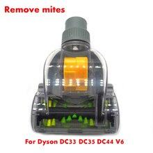 Vakum temizleyici kaldırmak akarları fırça kiti Dyson V6 DC33 DC35 DC44 kablosuz elektrikli el süpürgesi robot Dyson parça fırça