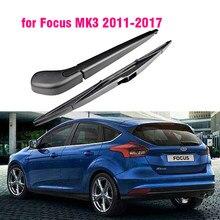 Braço de limpador traseiro do carro + kit lâmina para ford focus mk3 hatchback 2011 2012 2013 2014 2015 2016 2017