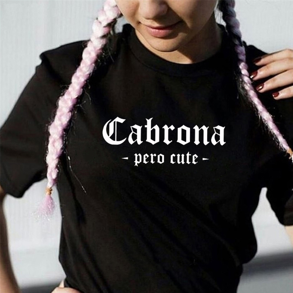 Letter Cabrona Pero Latina Print Women Tshirt Cotton Casual Funny T Shirt Gift For Lady Yong Girl Top Graphic Tee Drop Ship