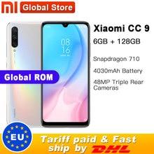 "Global ROM Xiao Mi Mi CC9 6GB RAM 128GB ROM โทรศัพท์มือถือ Snapdragon 710 48MP Triple กล้อง 32MP กล้องด้านหน้า 6.39 ""Full Screen"