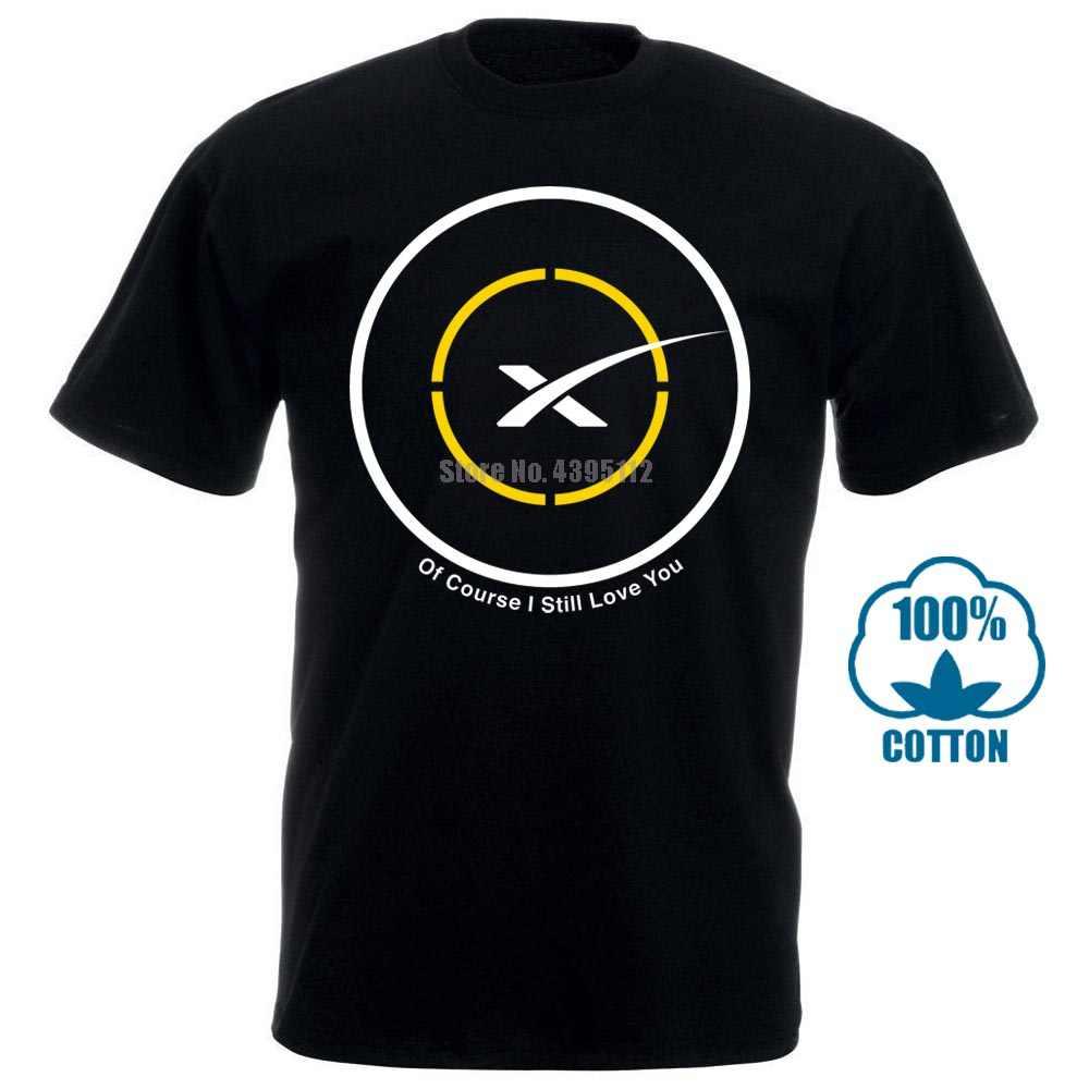 Ucuz erkek moda Spacex tabii ki hala seni seviyorum Drone gemisi birinci sahne iniş Tee gömlek erkekler için O boyun üstleri erkek
