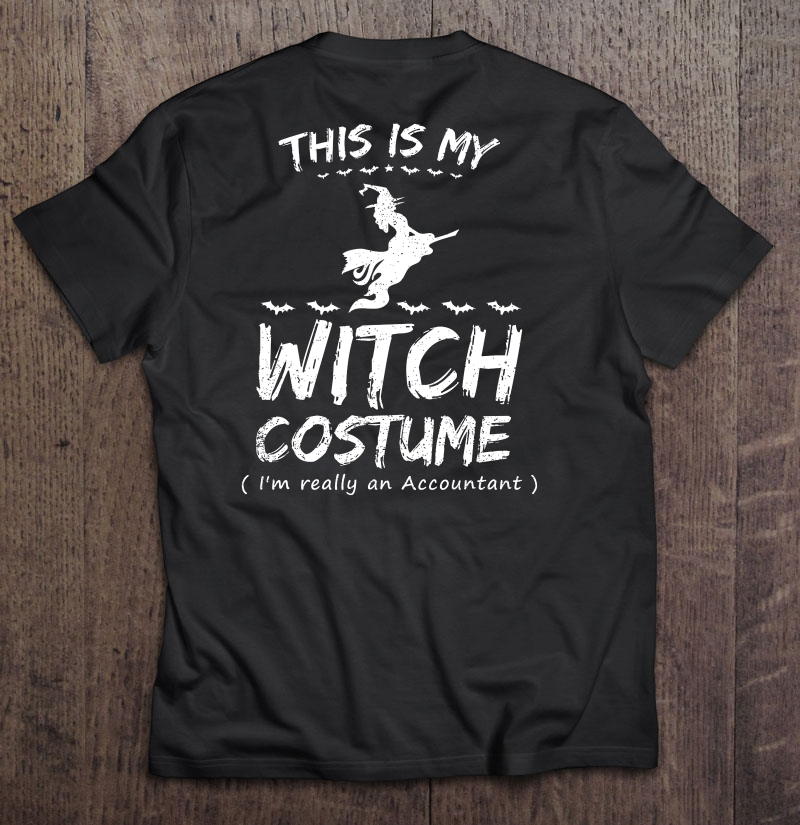 This Is My Witch Costume I'M Really An Accountant Halloween T-Shirts