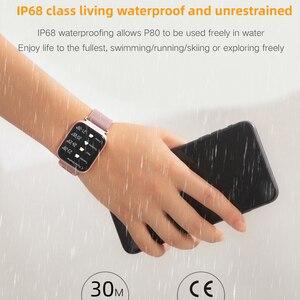 Image 5 - P80 Смарт часы Полный сенсорный экран Ip68 водонепроницаемый смарт часы для Iphone Xiaomi телефон мониторинг сердечного ритма для мужчин и женщин; Модные