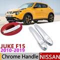 Для Nissan JUKE F15 Infiniti esq 2010 ~ 2019 хромированные дверные ручки крышки наклейки на автомобиль отделка комплект 2011 2013 2015 2017 2018