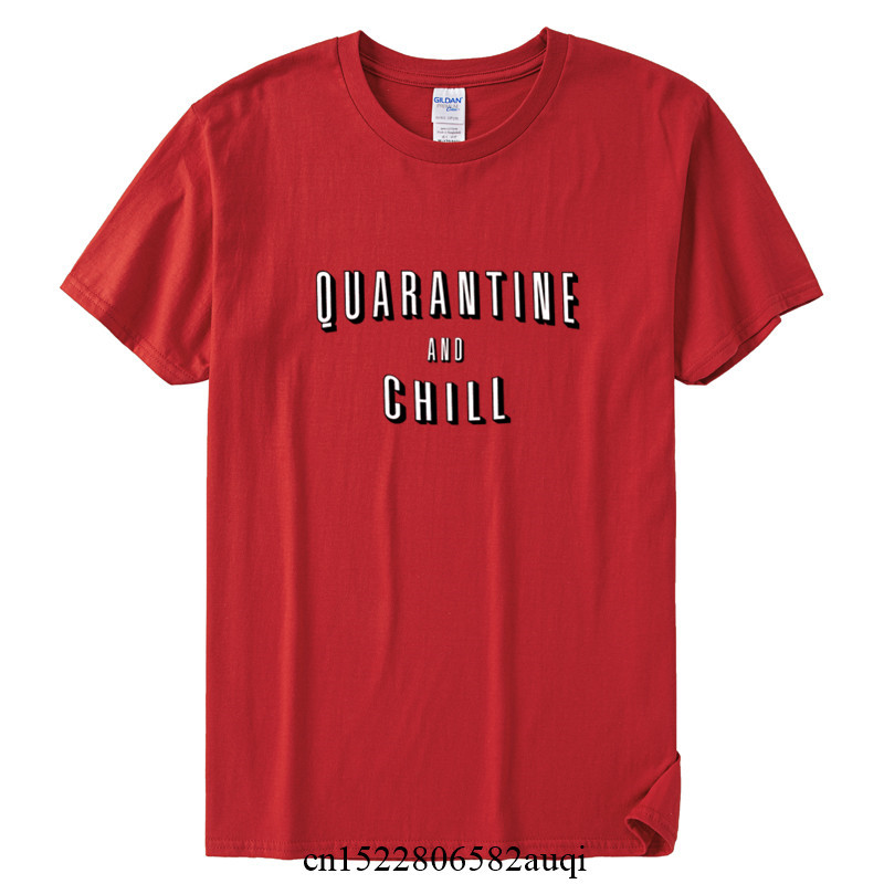 Men's Quarantine And Chill Funny T-shirt 2020 Summer Casual Short Sleeve Cotton Tee Shirt Clothes Boy Girl Tops,Drop Shipping