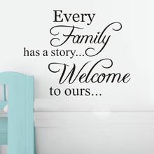 Toda familia tiene una historia de bienvenida Toours extraíble arte vinilo decoración de pared de la habitación pegatinas DIY pared calcomanía de moda decoración del hogar